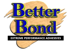 Better Bond Extreme Performance Adhesives